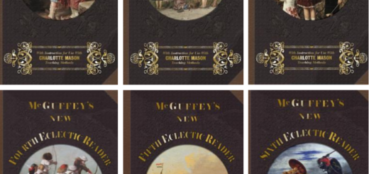 1857 McGuffey Readers with Instructions for Use with Charlotte Mason's Language Arts Methods: Six volumes for grades K-12.
