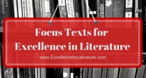 Focus texts for the five levels of the Excellence in Literature curriculum.