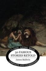 Fifty Famous Stories Retold by James Baldwin is used in AmblesideOnline.org lesson plans.