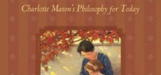When Children Love to Learn : A practical application of Charlotte Mason's Philosophy for Today