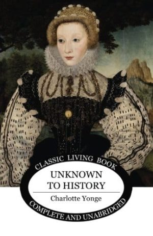 Unknown to History: A Story of Mary, Queen of Scots