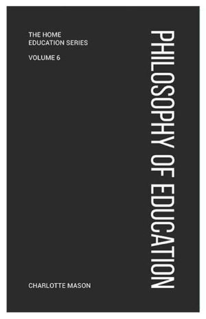 Philosophy of Education by Charlotte Mason (grey cover)
